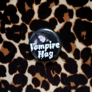 VAMPIRE HAG – 25mm BADGE