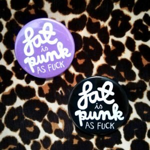FAT IS PUNK AS FUCK – 38mm BADGE – black or purple