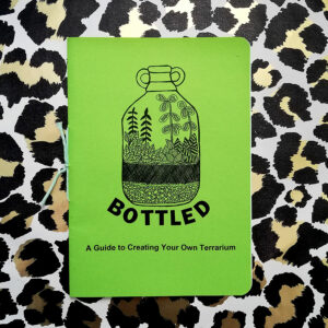 BOTTLED – a guide to creating your own terrarium