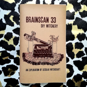 BRAINSCAN #33 – DIY Witchery (An Exploration of Secular Witchcraft)