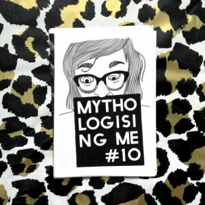MYTHOLOGISING ME #10