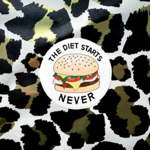 THE DIET STARTS NEVER – 69mm POLYESTER STICKER