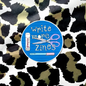 WRITE MORE ZINES – 69mm POLYESTER STICKER